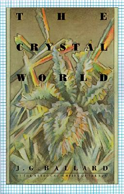 The Crystal World By Ballard, J. G.